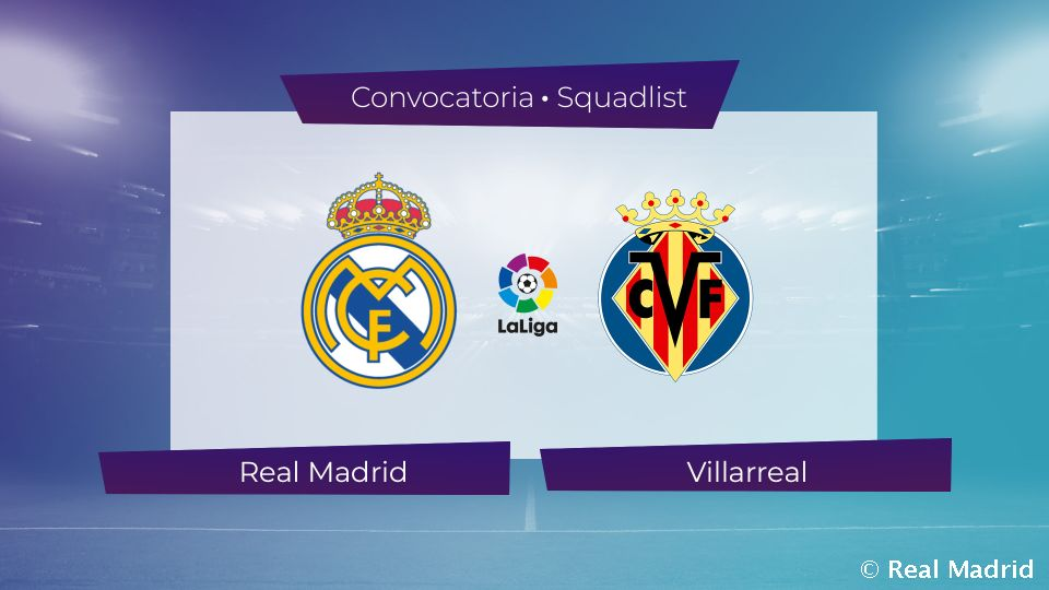 Video: Convocatória do Real Madrid para o jogo com o Villarreal